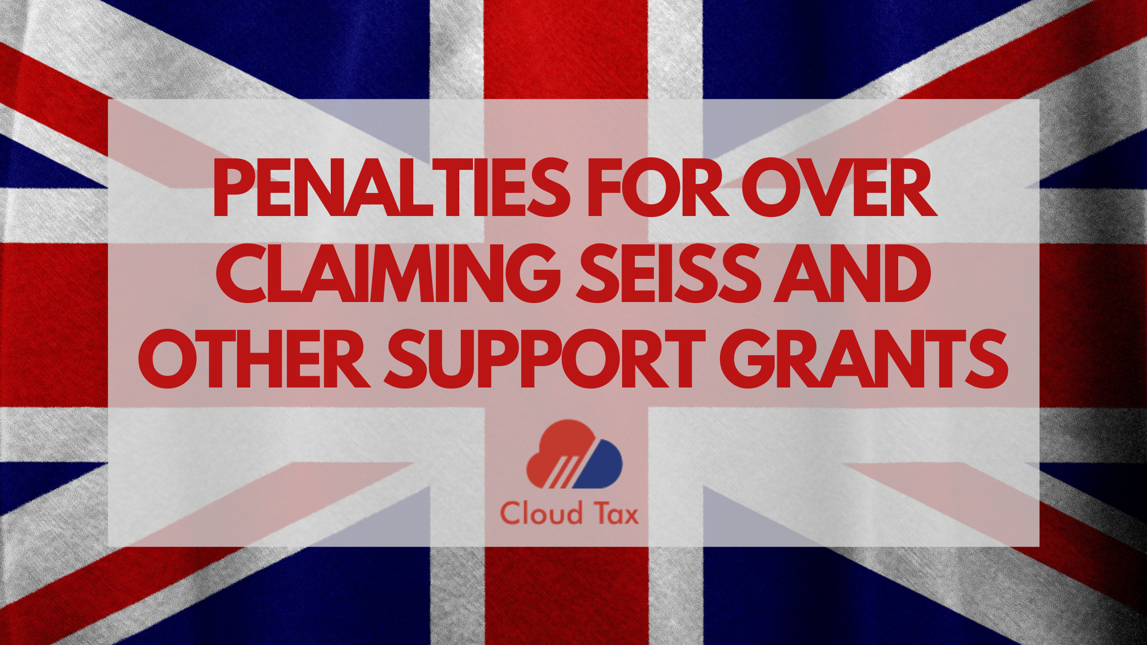 Penalties for over claiming SEISS and other support grants