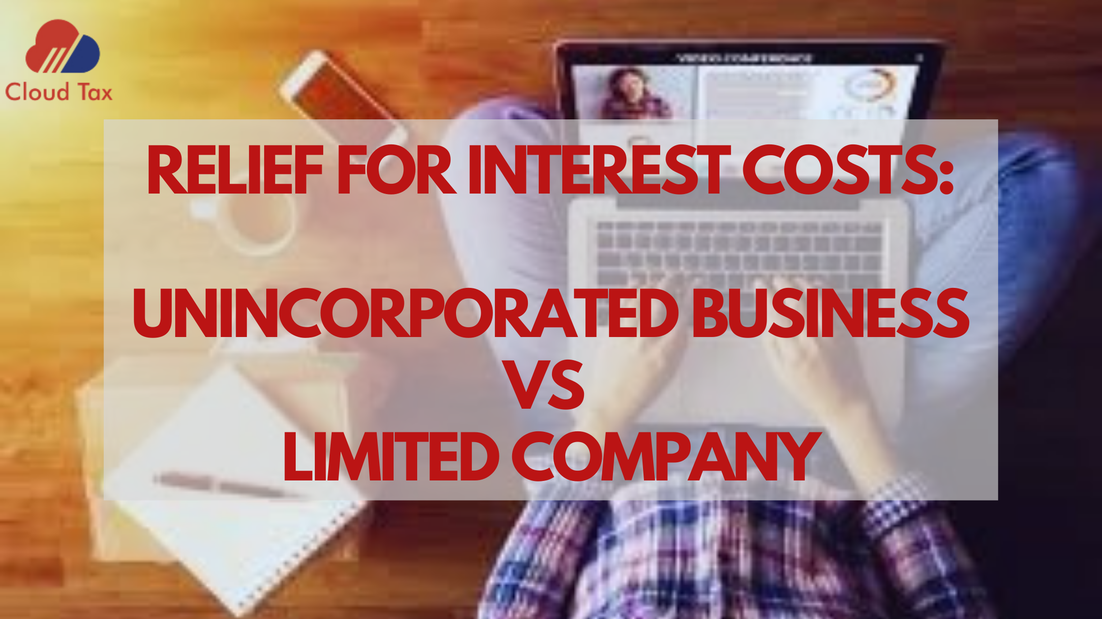 Relief for Interest Costs – Unincorporated business Vs Limited company